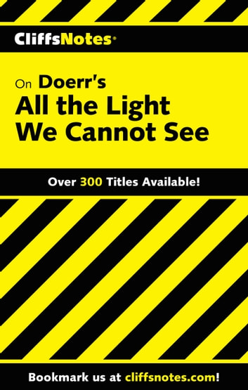 CliffsNotes on Doerr's All the Light We Cannot See ebook by Gregory Coles