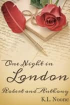 One Night in London: Robert and Anthony ebook by K.L. Noone