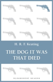 The Dog It Was That Died ebook by H. R. F. Keating