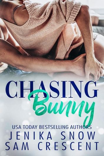 Chasing Bunny ebook by Jenika Snow,Sam Crescent