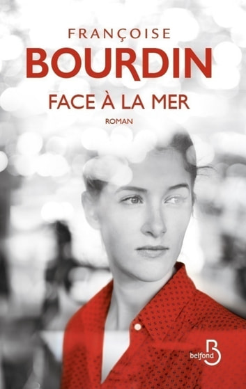 Face à la mer ebook by Françoise BOURDIN