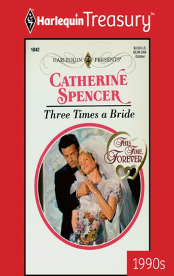 Three Times a Bride ebook by Catherine Spencer