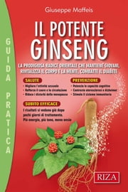 Il potente Ginseng ebook by Giuseppe Maffeis