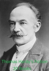 Thomas Hardy's Fiction, all 20 books in a single file ebook by Thomas Hardy