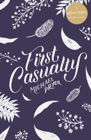 First Casualty - A #LoveOzYA Short Story ebook by Michael Pryor