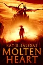 Molten Heart ebook by Katie Salidas