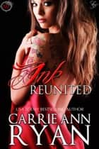 Ink Reunited ebook by Carrie Ann Ryan