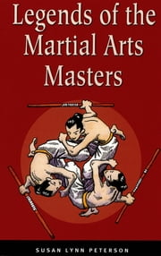 Legends of the Martial Arts Masters ebook by Susan Lynn Peterson