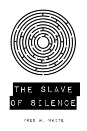 The Slave of Silence ebook by Fred M. White