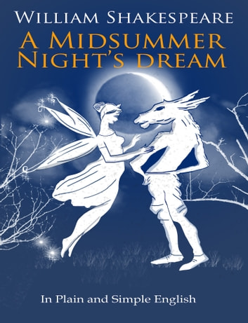 A Midsummer Nights Dream In Plain and Simple English (A Modern Translation and the Original Version) ebook by BookCaps