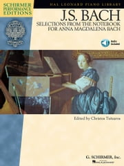 J.S. Bach - Selections from The Notebook for Anna Magdalena Bach (Songbook) ebook by Johann Sebastian Bach