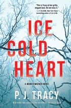 Ice Cold Heart - A Monkeewrench Novel ebook by P. J. Tracy