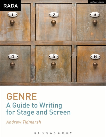 Genre: A Guide to Writing for Stage and Screen eBook by Andrew Tidmarsh