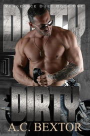 Dirty - The Vengeance Duet, #1 ebook by AC Bextor