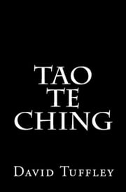Tao Te Ching: Lao Tzu's Timeless Classic for Today ebook by David Tuffley