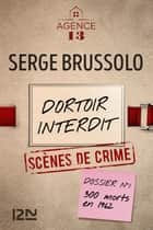 Les dossiers de l'Agence 13 : Dortoir interdit ebook by Serge BRUSSOLO