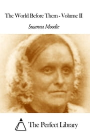 The World Before Them - Volume II ebook by Susanna Moodie