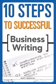 10 Steps to Successful Business Writing ebook by Jack Appleman