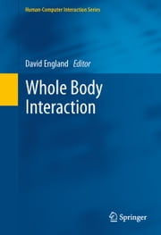 Whole Body Interaction ebook by David England