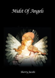 Midst Of Angels ebook by Sherry Jacobs