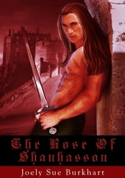 The Rose of Shanhasson ebook by Joely Sue Burkhart