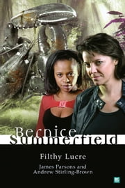 Bernice Summerfield: Filthy Lucre ebook by James Parsons,Andrew Stirling-Brown