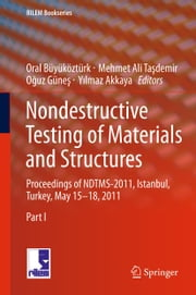 Nondestructive Testing of Materials and Structures ebook by Oral Büyüköztürk,Mehmet Ali Taşdemir