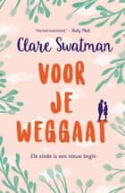 Voor je weggaat ebook door Clare Swatman, Erica Feberwee
