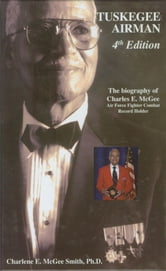 Tuskegee Airman 4th Edition ebook by Charlene E. McGee Smith