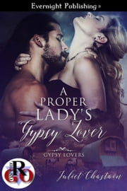 A Proper Lady's Gypsy Lover ebook by Juliet Chastain