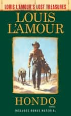 Hondo (Louis L'Amour's Lost Treasures) - A Novel ebook by Louis L'Amour