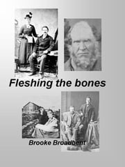 Fleshing the Bones ebook by Brooke Broadbent