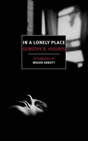 In A Lonely Place Ebook By Dorothy B Hughes 9781681371481