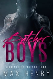 Butcher Boys: Complete Boxed Set ebook by Max Henry