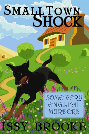 Small Town Shock - Some Very English Murders, #1 ebook by Issy Brooke