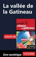 La vallée de la Gatineau ebook by Julie Brodeur