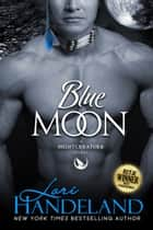 Blue Moon - A RITA Winning Sexy Shifter Paranormal Romance Series Starter ebook by Lori Handeland