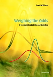 Weighing the Odds - A Course in Probability and Statistics ebook by David Williams