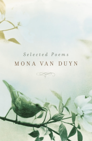 Selected Poems ebook by Mona Van Duyn