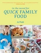 In the Mood for Quick Family Food ebook by Jo Pratt