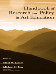 Handbook of Research and Policy in Art Education ebook by Elliot W. Eisner,Michael D. Day