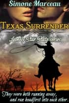 Texas Surrender (Lonely Star State series) ebook by Simone Marceau