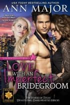 Love with an Imperfect Bridegroom - Lone Star Dynasty, #3 ebook by