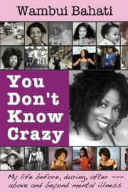 You Don't Know Crazy ebook by Wambui Bahati