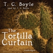 The Tortilla Curtain audiobook by T. C. Boyle