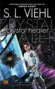 Crystal Healer - A Stardoc Novel ebook by S.L. Viehl