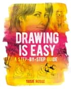 Drawing is Easy - A step-by-step guide ebook by