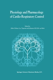 Physiology And Pharmacology of Cardio-Respiratory Control ebook by Albert Dahan,Luc Teppema,Johannes Van Beek