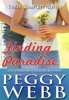 Finding Paradise (Romance Boxed Set) ebook by Peggy Webb