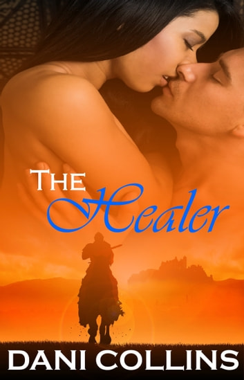 The Healer - Medieval Fantasy Romance ebook by Dani Collins